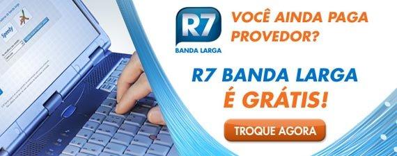 Provedor R7 Banda Larga Grátis da Rede Record